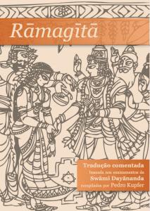 Apresentamos, para download livre e gratuito, a edição da Rāmagītā completa, com comentários de Swāmi Dayānanda. Compilação e edição de Pedro Kupfer